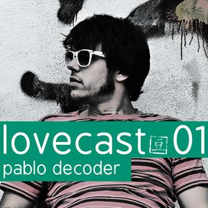 lovecast01: pablo decoder
