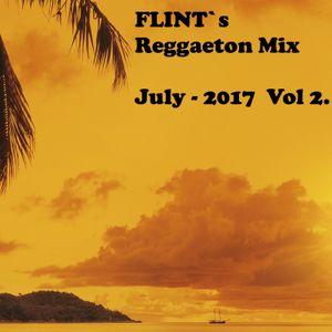 Flints Reggaeton Mix July 2017  Vol 2.