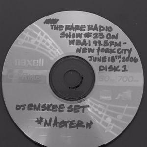 THE RARE RADIO SHOW #23 ON WBAI 99.5FM IN NYC (PT. 1) - 6/18/06 - DJ EMSKEE & DJ 3D SETS