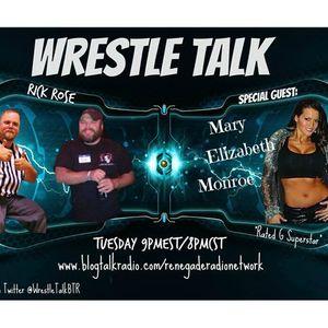 Wrestle Talk with Joe and Rick feat Mary Elizabeth Monroe