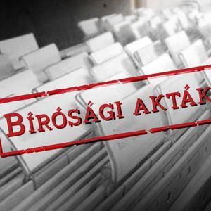 Bírósági Akták (2018. 06. 03. 16:00 - 17:00) - 1.
