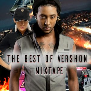 The Best Of Vershon The Mixtape 2017 (Produced By FlakesTheMixtapeMogul)