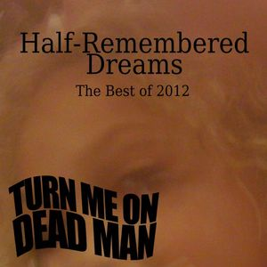 Half-Remembered Dreams: The Best of 2012