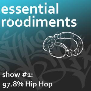 Essential Roodiments 15.9.10 show #1: 97.8% Hip Hop