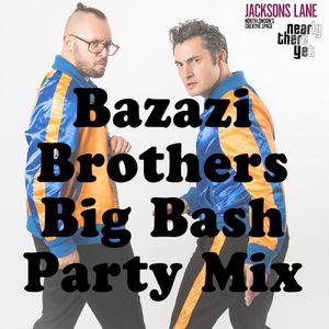 Bazazi Brothers Big Bash Party Mix