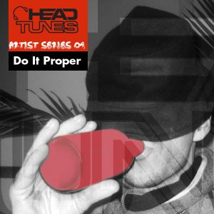 Headtunes Podcast - Artist Series 01 - Do It Proper