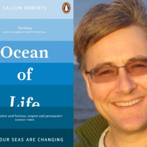 Oceans: conserving our threatened life support system with Professor Calum Roberts