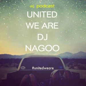 #6 PODCAST UNITED WE ARE , DJ NAGOO