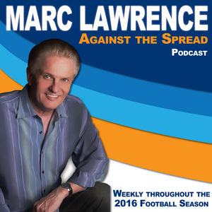 2016-12-21 - Marc Lawrence...Against the Spread