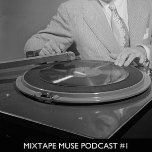 Mixtape Muse Podcast #1