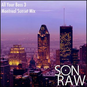 All Your Bass 3: Montreal Sunset Mix