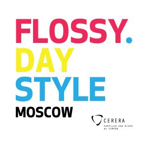 """CERERA pres. Echo of The Universe """"Flossy Day Style Moscow"""""""