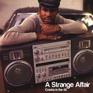 A Strange Affair (Cracks in the 45)