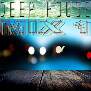 Deep house mix 1