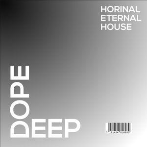 Horinal - Dope Deep (Eternal House EP.17)