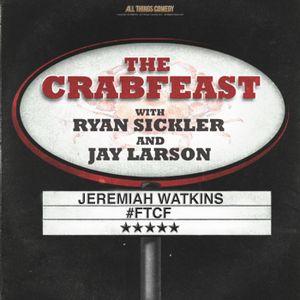 The CrabFeast 194: Jeremiah Watkins