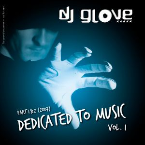 DJ Glove - Dedicated to Music vol.1 (part 1) /// 2007