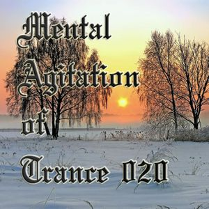 Mental Agitation of Trance 020 December 2012