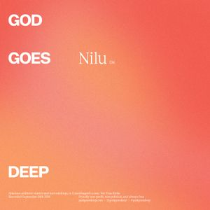 God Goes Deep - NILU - September 2018