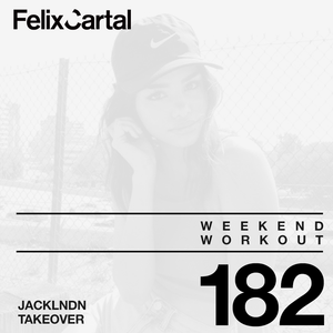 Weekend Workout 182 - Takeover feat. JackLNDN