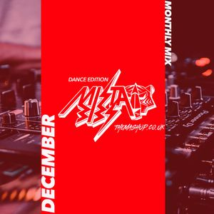 TheMashup December 2020 Monthly Mix By Mista Bibs (Dance Edition)