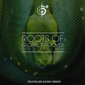 Traveler's Roots of Global Grooves (Old School Mix)