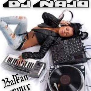 Balkan House remix By Dj Najo Balkan 2015