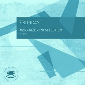 Frogcast 26: Rize - 170 Selection