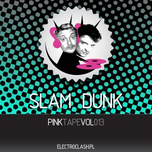 Slam Dunk - PinkTape vol.013