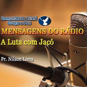 A luta de Jacó - Pr. Nilson Lima