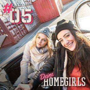 #5 Deine Homegirls - Podcast