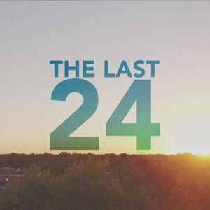 The Last 24 Week 3