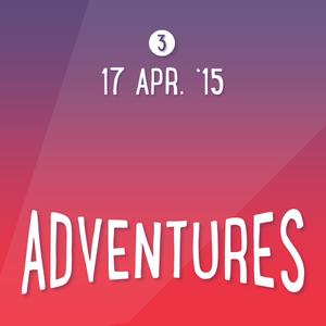 Adventures: 17 Apr. '15