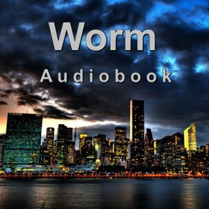 Extinction 27.3 - Worm Audiobook