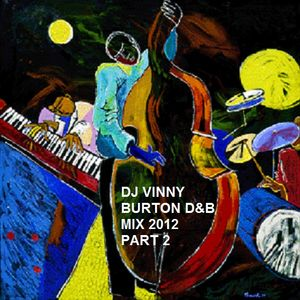 DJ VINNY BURTON - DRUM&BASS MIX 2012 PART 2 LOVELY!!!!!