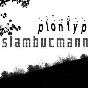 Slambucmann - Plontypop