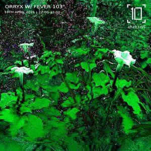 Orryx w/ Fever 103 - 18th April 2021