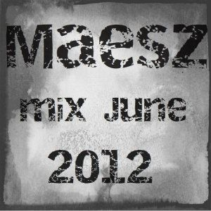 Maesz mix June 2012