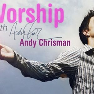 Worship with Andy Chrisman feat. Matt Maher