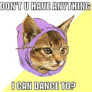 Don't U Have Anything I Can Dance To?