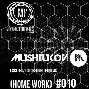 Mushtukov - Exclusive Kicksound Podcast live (Home Work) #010
