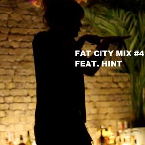 Fat City Mix #4 feat. Hint