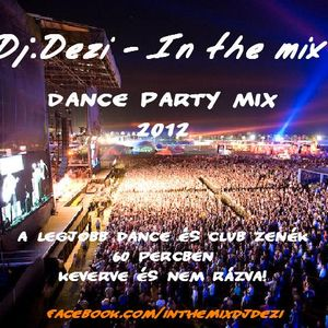 Dj.Dezi - In the mix - Party dance mix 2012 (promo)