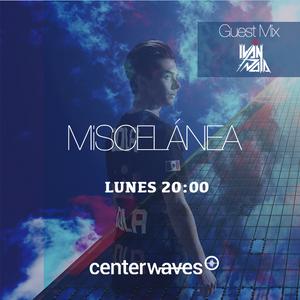 Miscelánea 172 - Ivan Dola Guest Mix