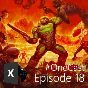 Episode 18 - DOOM impressions, best horror experiences, are we too greedy as gamers?