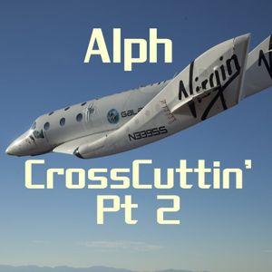 Crosscuttin' Pt 2