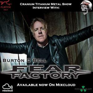 Cranium Titanium Interview With Burton C. Bell, Fear Factory
