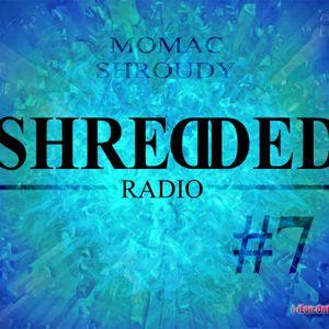 Shredded Radio #7