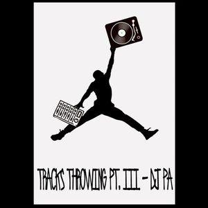 Tracks Throwing Pt III- Dj PA