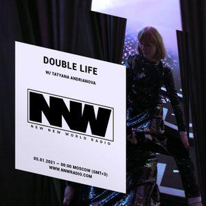 Double Life w/ Tatyana Andrianova - 4th January 2020
